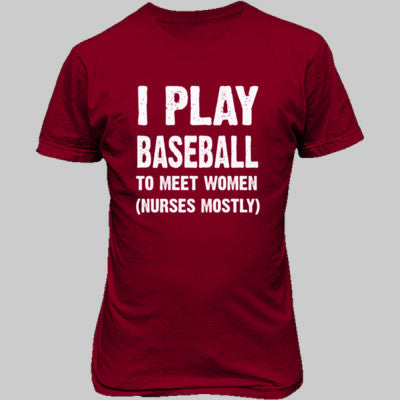 I Play Baseball To Meet Women - Unisex T-Shirt FRONT Print S-Antque Cherry Red- Cool Jerseys - 1