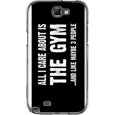 All i Care About is the gym And Like Maybe Three People - Samsung Note 2 Cover - FREE SHIPPING WITHIN USA OS-Clear- Cool Jerseys