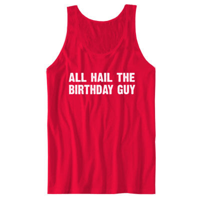All Hail the birthday guy tshirt - Unisex Tank S-Red- Cool Jerseys - 1