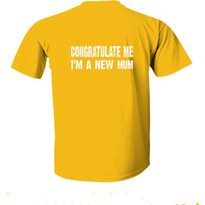 Congratulate me im a new mum tshirt - Ultra-Cotton T-Shirt Back Print Only S-Gold- Cool Jerseys - 1