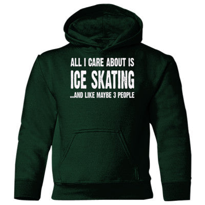 All i Care About Ice Skating And Like Maybe Three People Heavy Blend Children's Hooded Sweatshirt S-Forest Green- Cool Jerseys - 1