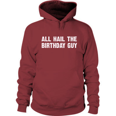 All Hail the birthday guy Hoodie S-Maroon- Cool Jerseys - 1
