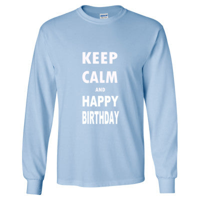 Keep Calm And Happy Birthday - Long Sleeve T-Shirt S-Light Blue- Cool Jerseys - 1