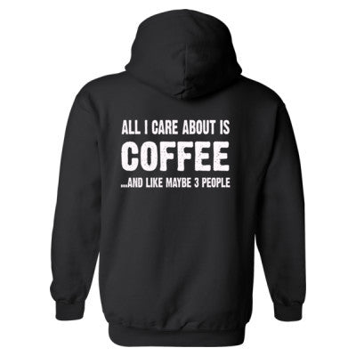 All i Care About Is Coffee Heavy Blend™ Hooded Sweatshirt BACK ONLY S-Black- Cool Jerseys - 1