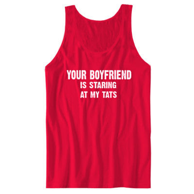 Your Boyfriend Is Staring At My Tats Tshirt - Unisex Jersey Tank S-Red- Cool Jerseys - 1
