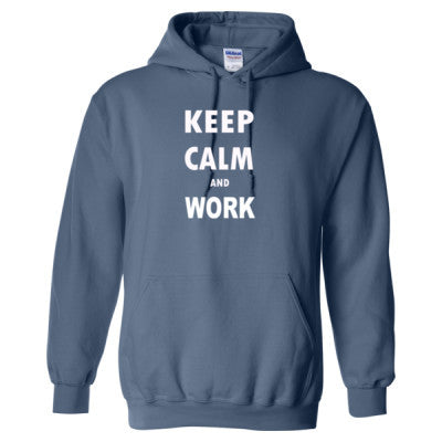 Keep Calm And Work - Heavy Blend™ Hooded Sweatshirt - Cool Jerseys - 1