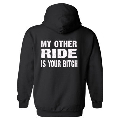 My Other Ride Is Your Bitch Heavy Blend™ Hooded Sweatshirt BACK ONLY S-Black- Cool Jerseys - 1