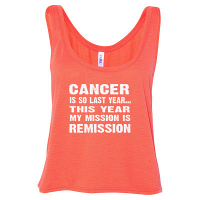 Cancer Is So Last Year Tshirt - Ladies' Cropped Tank Top S-Coral- Cool Jerseys - 1