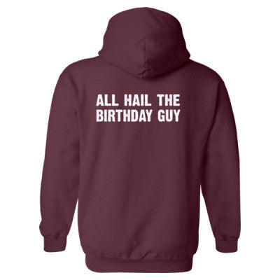 All Hail the birthday guy Heavy Blend™ Hooded Sweatshirt BACK ONLY S-Maroon- Cool Jerseys - 1