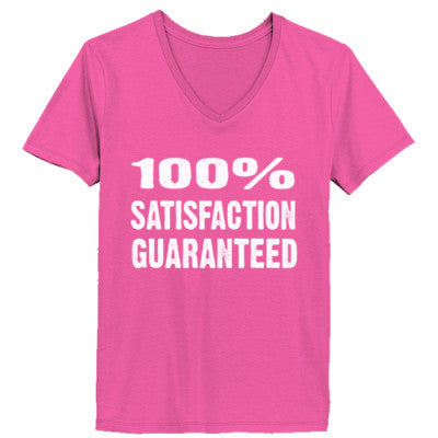 100% Satisfaction Guaranteed tshirt - Ladies' V-Neck T-Shirt XS-Wow Pink- Cool Jerseys - 1