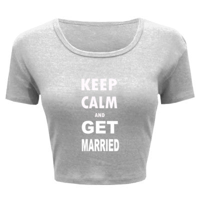 Keep Calm And Get Married - Ladies' Crop Top XS/S-White- Cool Jerseys - 1