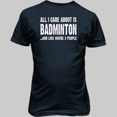 All i Care About Is Badminton And Like Maybe Three People tshirt - Unisex T-Shirt BACK Print Only S-Indigo Blue- Cool Jerseys - 1