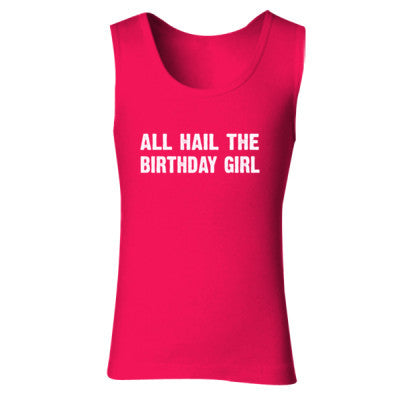 All Hail the birthday girl tshirt - Ladies' Soft Style Tank Top S-Cherry Red- Cool Jerseys - 1