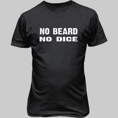 No Beard No Dice tshirt - Unisex T-Shirt FRONT Print S-Dark Heather- Cool Jerseys - 1