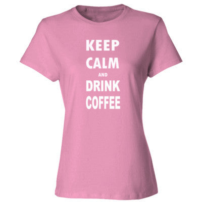 Keep Calm And Drink Coffee - Ladies' Cotton T-Shirt S-Pink- Cool Jerseys - 1