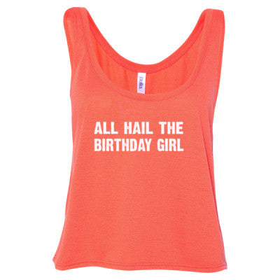 All Hail the birthday girl tshirt - Ladies' Cropped Tank Top S-Coral- Cool Jerseys - 1