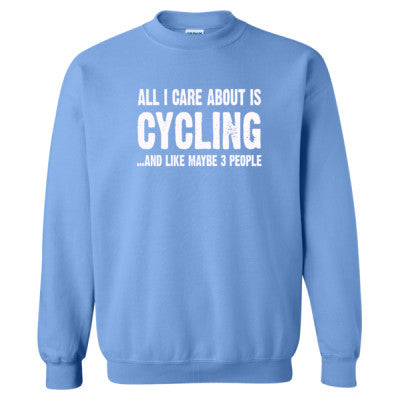 All i Care About Cycling And Like Maybe Three People tshirt - Heavy Blend™ Crewneck Sweatshirt - Cool Jerseys - 1
