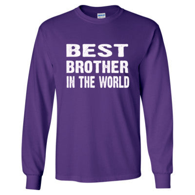 Best Brother In The World - Long Sleeve T-Shirt - Cool Jerseys - 1