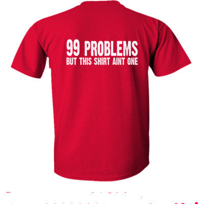 99 problems but this shirt aint one - Ultra-Cotton T-Shirt Back Print Only S-Cherry Red- Cool Jerseys - 1