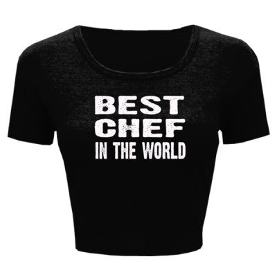 Best Chef In The World - Ladies' Crop Top XS/S-Black- Cool Jerseys - 1