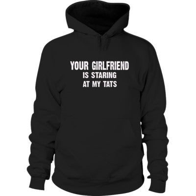 Your Girlfriend Is Staring At My Tats Hoodie S-Black- Cool Jerseys - 1