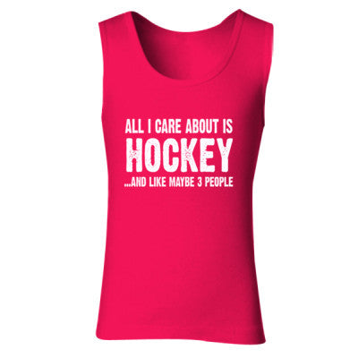 All i Care About Hockey And Like Maybe Three People tshirt - Ladies' Soft Style Tank Top - Cool Jerseys - 1