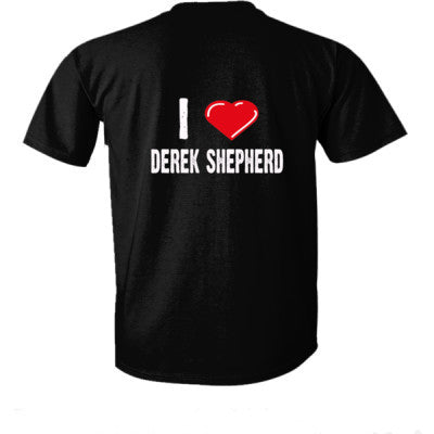 I love Derek Shepherd tshirt - Ultra-Cotton T-Shirt Back Print Only S-Real black- Cool Jerseys - 1