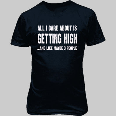 All i Care About Is Getting High tshirt - Unisex T-Shirt FRONT Print S-Blue Dusk- Cool Jerseys - 1