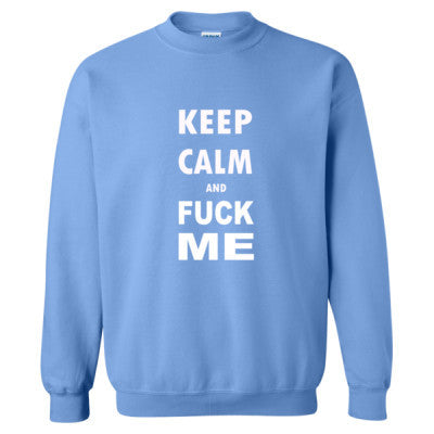 Keep Calm And Fuck Me - Heavy Blend™ Crewneck Sweatshirt - Cool Jerseys - 1