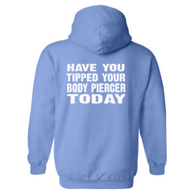 Have You Tipped Your Body Piercer Today Heavy Blend™ Hooded Sweatshirt BACK ONLY S-Carolina Blue- Cool Jerseys - 1