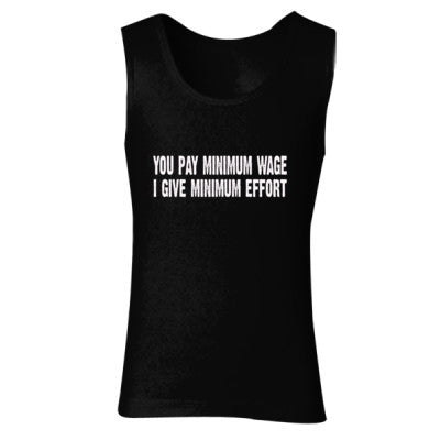 You pay me minimum wage i give minimum effort tshirt - Ladies' Soft Style Tank Top S-Black- Cool Jerseys - 1