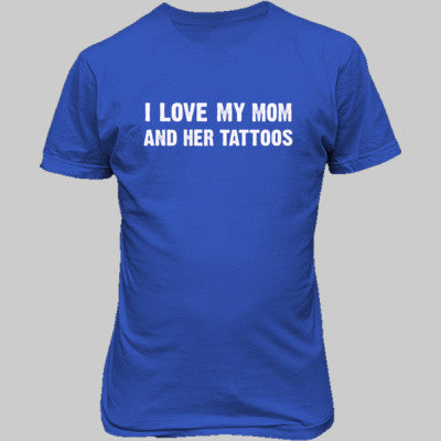 I Love My Mom And Her Tattoos Tshirt - Unisex T-Shirt FRONT Print S-Antique Royal- Cool Jerseys - 1