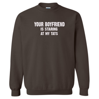 Your Boyfriend Is Staring At My Tats Tshirt - Heavy Blend™ Crewneck Sweatshirt S-Dark Chocolate- Cool Jerseys - 1