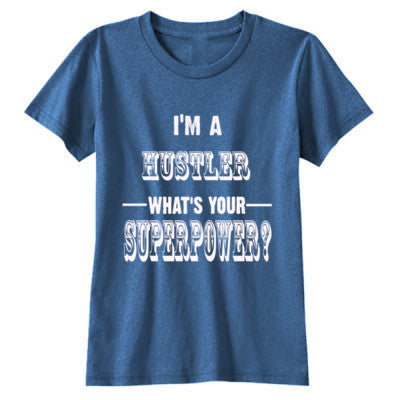 Im A Hustler Whats Your Superpower? - Youth Girls Short Sleeve T-Shirt S-Blue Triblend- Cool Jerseys - 1