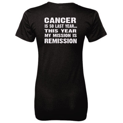 Cancer Is So Last Year Tshirt - Ladies' 100% Ringspun Cotton nano-T® Back Print Only - Cool Jerseys - 1