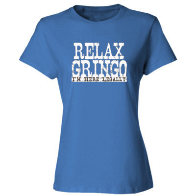 Relax Gringo Im Here Legally tshirt - Ladies' Cotton T-Shirt S-Carolina Blue- Cool Jerseys - 1