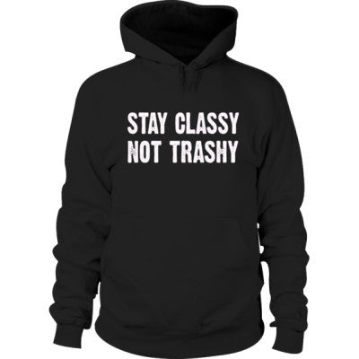 Stay Classy Not Trashy Hoodie S-Black- Cool Jerseys - 1