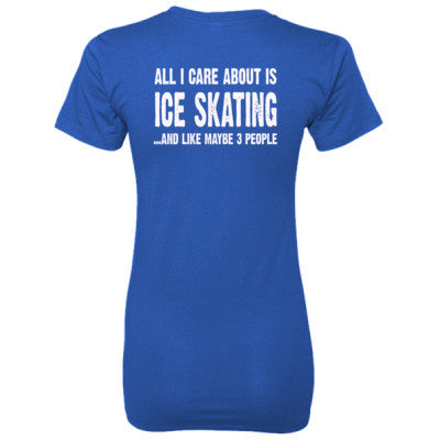 All i Care About Ice Skating And Like Maybe Three People tshirt - Ladies' 100% Ringspun Cotton nano-T® Back Print Only S-Deep Royal- Cool Jerseys - 1