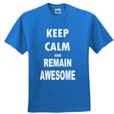 Keep Calm And Remain Awesome - Adult Ultra Cotton T-Shirt - Cool Jerseys - 1