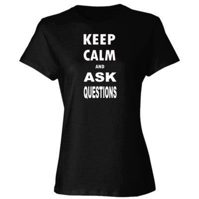 Keep Calm and Ask Questions  - Ladies' Cotton T-Shirt S-Black- Cool Jerseys - 1