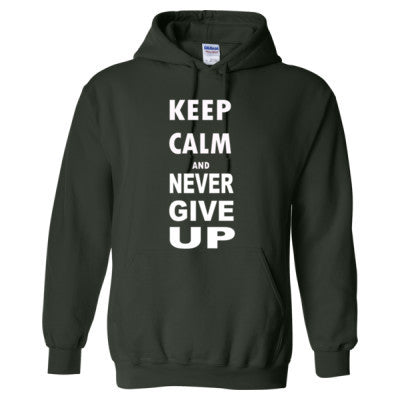 Keep Calm And Never Give Up - Heavy Blend™ Hooded Sweatshirt S-Forest- Cool Jerseys - 1
