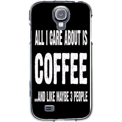 All i Care About is coffee And Like Maybe Three People - Samsung S4 Phone Cover - FREE SHIPPING WITHIN USA OS-Clear- Cool Jerseys