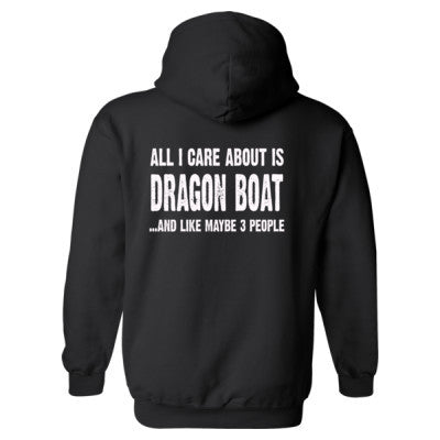 All i Care About Dragon Boat And Like Maybe Three People Heavy Blend™ Hooded Sweatshirt BACK ONLY S-Black- Cool Jerseys - 1