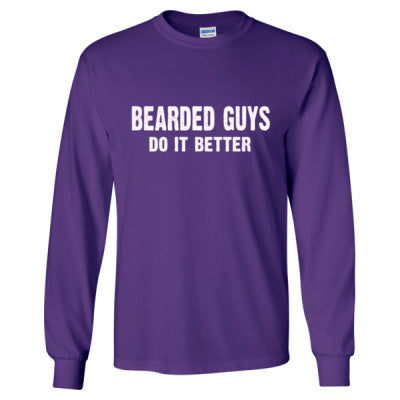 Bearded Guys Do It Better tshirt - Long Sleeve T-Shirt S-Purple- Cool Jerseys - 1