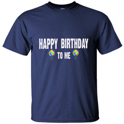 Happy birthday To Me - Ultracotton T-Shirt S-Navy- Cool Jerseys - 1