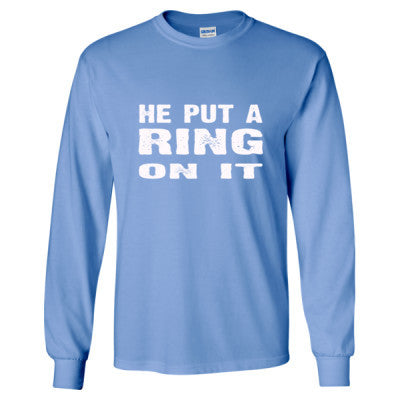 He Put A Ring On It Tshirt - Long Sleeve T-Shirt S-Carolina Blue- Cool Jerseys - 1
