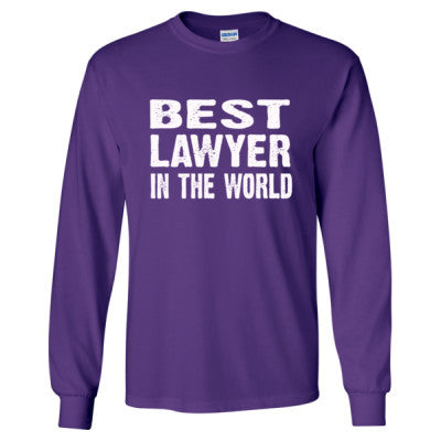 Best Lawyer In The World - Long Sleeve T-Shirt - Cool Jerseys - 1