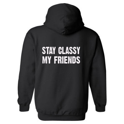 Stay Classy My Friends Heavy Blend™ Hooded Sweatshirt BACK ONLY S-Black- Cool Jerseys - 1