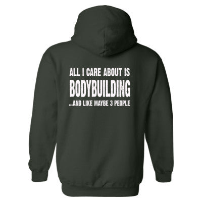 All i Care About Is Bodybuilding Heavy Blend™ Hooded Sweatshirt BACK ONLY S-Forest- Cool Jerseys - 1