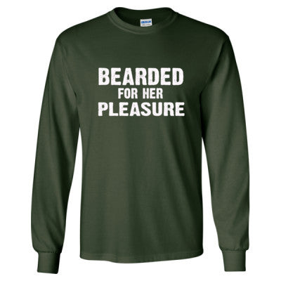 Bearded For Her Pleasure tshirt - Long Sleeve T-Shirt S-Forest Green- Cool Jerseys - 1